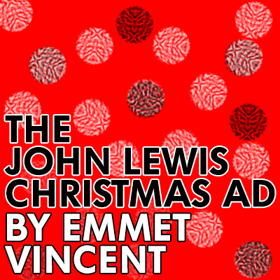 THE JOHN LEWIS CHRISTMAS AD