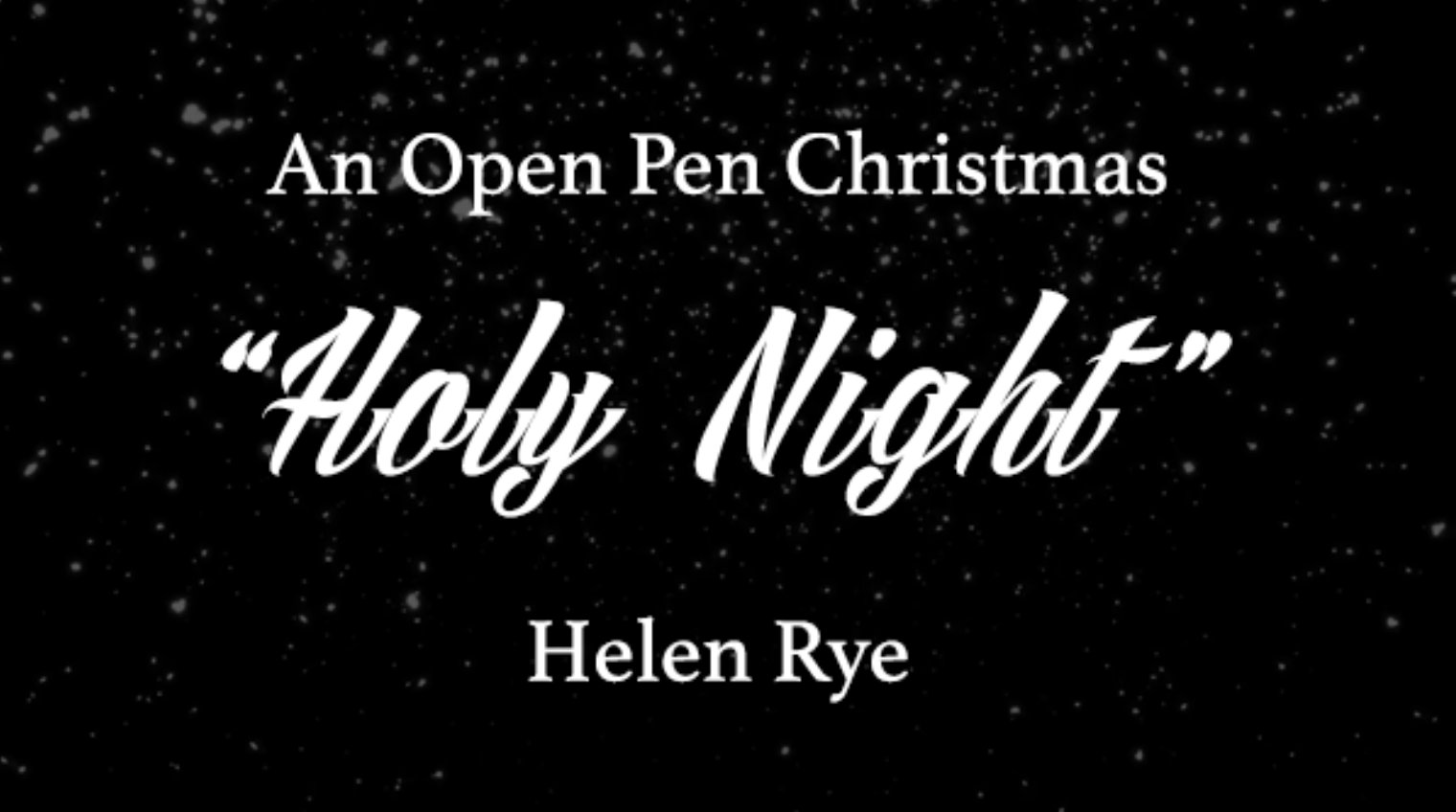 AN OPEN PEN CHRISTMAS: Holy Night